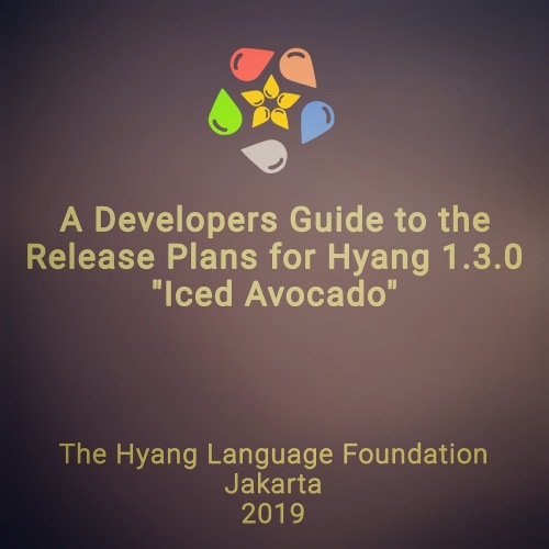 """A Developers Guide to the Release Plans for Hyang 1.3.0 """"Iced Avocado"""""""